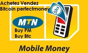 Achat vente Perfect money Bitcoin Afrique Au Cameroun MTN monbil Money